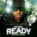 Beanie Sigel - You Ain't Ready mixtape cover art
