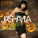 Ja'Shayla - Make It Hot mixtape cover art