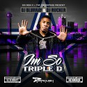 Dorrough Music - I'm So Triple D (Chopped Not Slopped) mixtape cover art