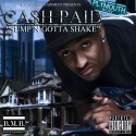 Cash Paid - Sump'n Gotta Shake mixtape cover art