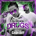 Designer Drugs 4 (Hosted By Ca$h Out) mixtape cover art