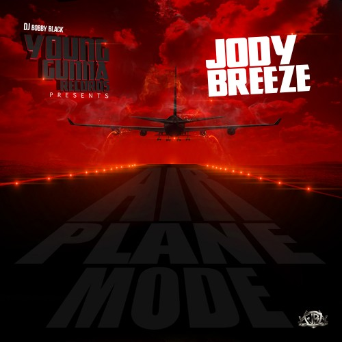 Jody Breeze x DJ Bobby Black – Airplane Mode [Mixtape]