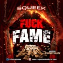 Squeek - F*ck Fame mixtape cover art