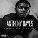 Anthony Hayes - Making A Name For Myself (#MANFM) mixtape cover art