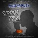 Blue Marley - Sippin Tea Da Mixtape mixtape cover art