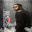 DJ Naked Weapon Presents We Serious (Hosted By Jinny) mixtape cover art