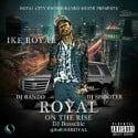 Ike Royal - Royal On The Rise mixtape cover art