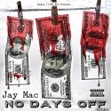 Jay Mac - No Days Off mixtape cover art