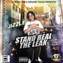 Jizzle - Stand Real The Leak mixtape cover art