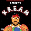 Kash Five - K.R.E.A.M. (Hosted By Carolina On The Rise) mixtape cover art