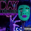King YO - Day Dreamin (A SouthSide Story) mixtape cover art