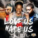 Love Us, Or Hate Us mixtape cover art
