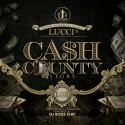 Lucci - Cash County Story mixtape cover art