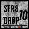 Str8 Drop 10 mixtape cover art