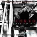 Tokyo - We Jackin Shit mixtape cover art