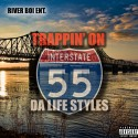 Trappin On Interstate 55 (Da Life Sytles Mixtape) mixtape cover art