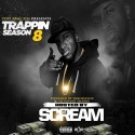 Trappin Season 8 (Hosted By DJ Scream) mixtape cover art
