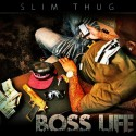 Slim Thug - Boss Life mixtape cover art