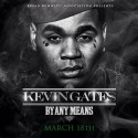 Kevin Gates - By Any Means mixtape cover art