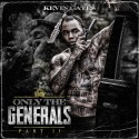 Kevin Gates - Only The Generals 2 mixtape cover art