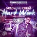 Grady The Great - Hard Work mixtape cover art