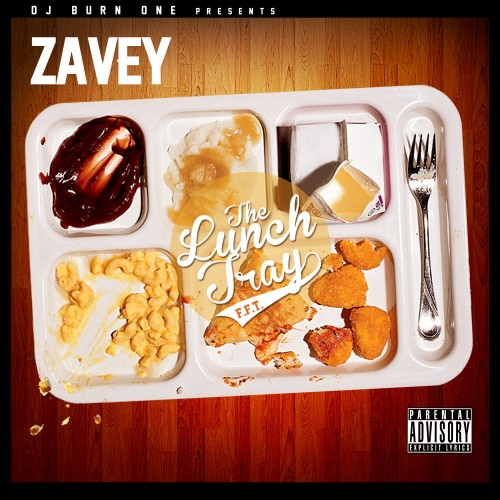 Zavey x DJ Burn One – The Lunch Tray [Mixtape]