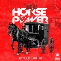 Teddy Tee - Horse Power 3 mixtape cover art