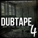 DubTape 4 (Back To The Trap Edition) mixtape cover art