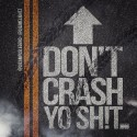 Don't Crash Yo Shit 2 mixtape cover art