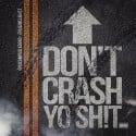 Don't Crash Yo Shit 2 mixtape cover art