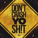 Dont't Crash Yo Shit mixtape cover art