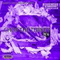 Chopturkey 2016 mixtape cover art