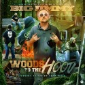 Big Jimmy - Woods To The Hood mixtape cover art