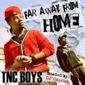 TNC Boys - Far Away From Home mixtape cover art