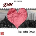 Dibi - Hub City Love mixtape cover art