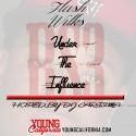 Flash Wilks - RS3 (Under The Influence) mixtape cover art