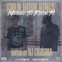 Gold Rush Kings - Music To Ride To mixtape cover art