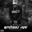 J Styles - Questionable Cause mixtape cover art