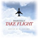 Monteilh - Take Flight mixtape cover art