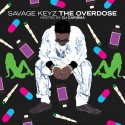 Savage Keyz - Overdose mixtape cover art