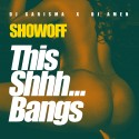 Showoff - This Shhh... Bangs mixtape cover art