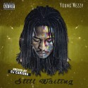 Young Mezzy - Still Waiting mixtape cover art
