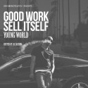 Young World - Good Work Sell Itself mixtape cover art