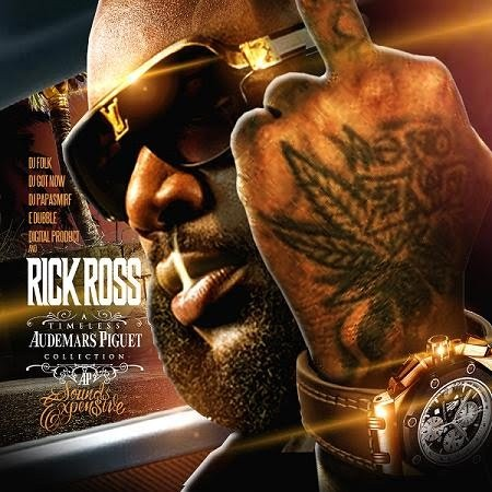 Rick Ross – Timeless Audemars Piguet Collection (Sounds Expensive) Mixtape