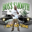 Boss Smooth - I Ain't No Lame mixtape cover art