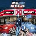 Cheeze Da Kidd - Circle K Shawty 2 mixtape cover art