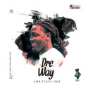 Dre Way - Ambitious One mixtape cover art