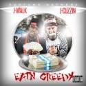 J-Walk & J-Cuzzin - Eatin Greedy mixtape cover art