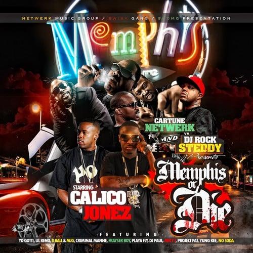 Cartune Netwerk Presents: Memphis Or Die (Hosted By Calico Jonez) (Mixtape)