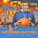 Sean B - First Round Draft Pick mixtape cover art